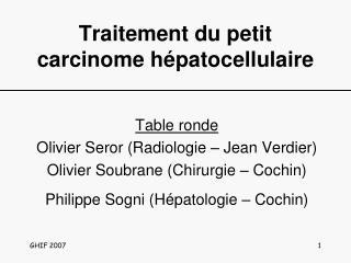 Traitement du petit carcinome hépatocellulaire