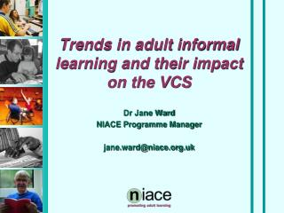 Trends in adult informal learning and their impact on the VCS