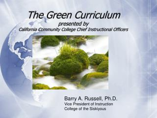 The Green Curriculum presented by California Community College Chief Instructional Officers