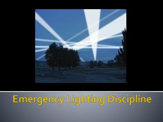 Emergency Lighting Discipline