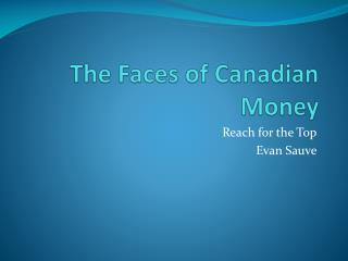 The Faces of Canadian Money
