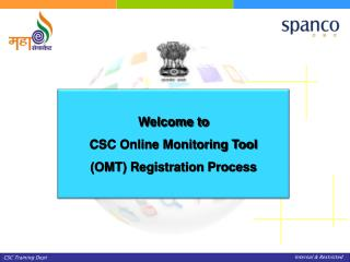 Welcome to  CSC Online Monitoring Tool  (OMT) Registration Process