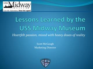 Lessons Learned by the USS Midway Museum