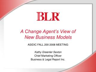 A Change Agent's View of  New Business Models