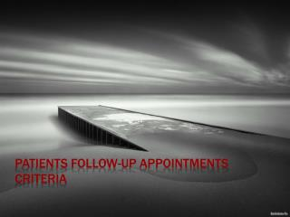 Patients Follow-up Appointments Criteria