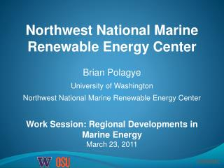 Work Session: Regional Developments in Marine Energy March 23, 2011