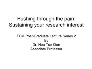 Pushing through the pain: Sustaining your research interest