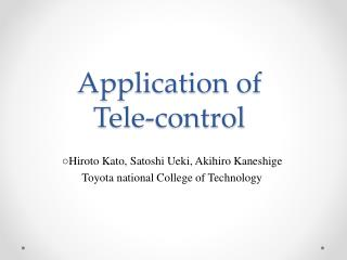 Application of  Tele-contro l