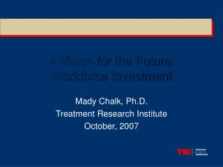 A Vision for the Future: Workforce Investment