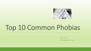 Top 10 Common Phobias