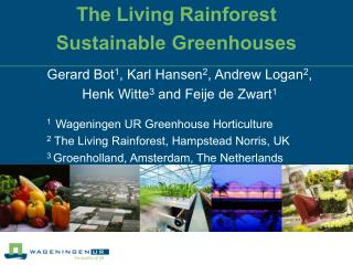 The Living Rainforest  Sustainable Greenhouses