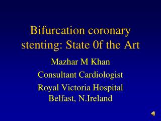 Bifurcation coronary stenting: State 0f the Art