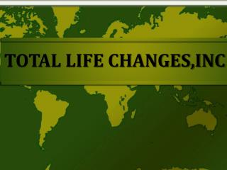 TOTAL LIFE CHANGES,INC