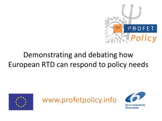 Demonstrating and debating how European RTD can respond to policy needs
