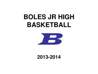 BOLES JR HIGH BASKETBALL B