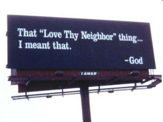 Love Thy Neighbor           as Thyself Romans 13:8-10