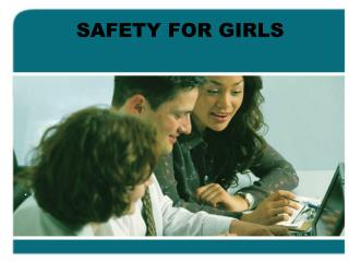 SAFETY FOR GIRLS