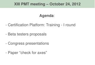 Agenda :  Certification Platform: Training - I round  Beta testers proposals