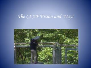 The CLAP Vision and Way!