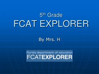 5 th  Grade FCAT EXPLORER