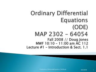 Ordinary Differential Equations (ODE) MAP 2302 – 64054