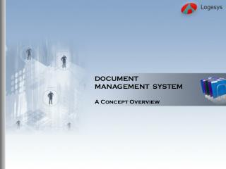 DOCUMENT   MANAGEMENT  SYSTEM  A Concept Overview
