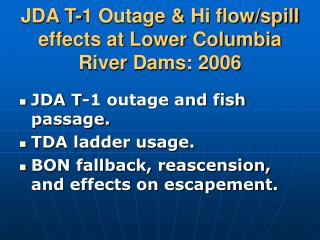 JDA T-1 Outage & Hi flow/spill effects at Lower Columbia River Dams: 2006