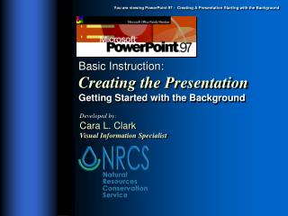 Basic Instruction: Creating the Presentation Getting Started with the Background