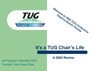 It's a TUG Chair's Life