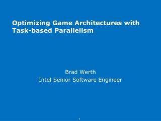 Optimizing Game Architectures with Task-based Parallelism