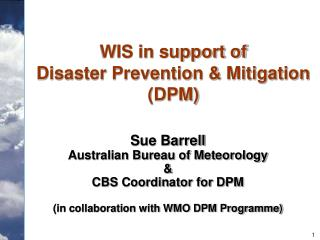WIS in support of Disaster Prevention & Mitigation  (DPM)