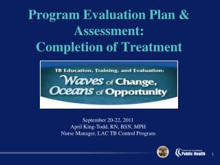 Program Evaluation Plan & Assessment:  Completion of Treatment