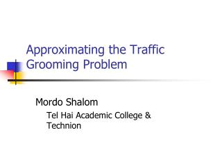 Approximating the Traffic Grooming Problem