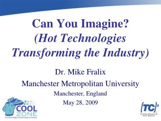 Can You Imagine? (Hot Technologies Transforming the Industry)
