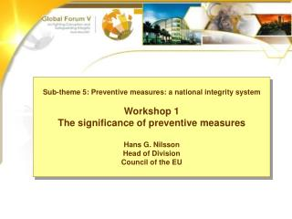 Sub-theme 5: Preventive measures: a national integrity system Workshop 1