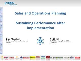 Sales and Operations Planning Sustaining Performance after Implementation