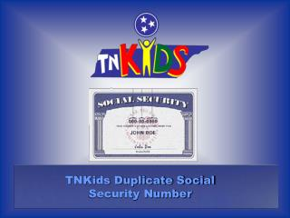 TNKids Duplicate Social Security Number