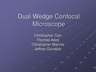 Dual Wedge Confocal Microscope