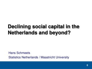 Declining social capital in the Netherlands and beyond?