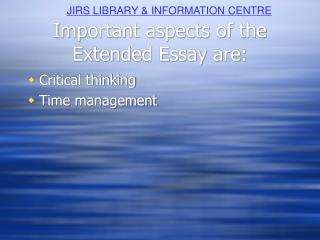 Important aspects of the Extended Essay are: