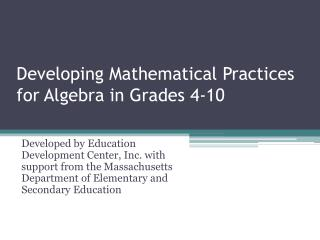 Developing Mathematical Practices for Algebra in Grades 4-10