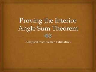 Proving the Interior Angle Sum Theorem