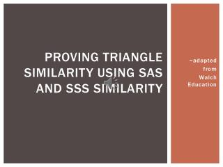 Proving triangle similarity using  sas  and  sss  similarity