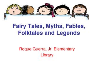 Fairy Tales, Myths, Fables, Folktales and Legends