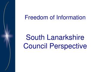 Freedom of Information South Lanarkshire Council Perspective