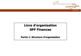 Livre d'organisation SPF Finances Partie 1: Structure d'organisation