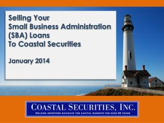 Selling Your  Small Business Administration (SBA) Loans To Coastal Securities January 2014