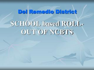 SCHOOL based ROLL-OUT OF NCBTS