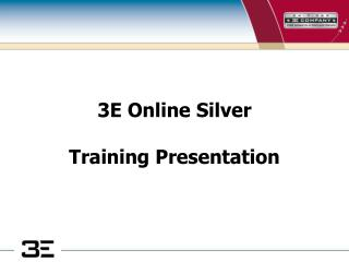 3E Online Silver Training Presentation