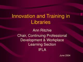 Innovation and Training in Libraries